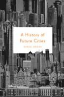 History of Future Cities