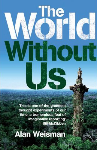 the world without us The world without us is a non-fiction book about what would happen to the  natural and built environment if humans suddenly disappeared, written by  american.