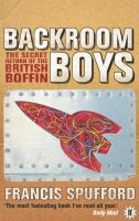 The Backroom Boys: The Secret Return of the British Boffin
